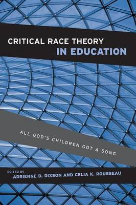 Critical Race Theory in Education: All God's Children Got a Song (Paperback)