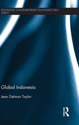 Global Indonesia - Routledge Contemporary Southeast Asia Series (Hardback)
