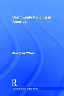 Community Policing in America - Criminology and Justice Studies (Hardback)