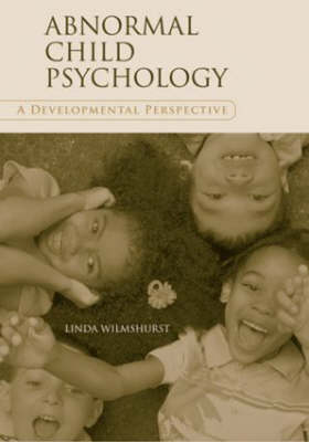 Cover Abnormal Child Psychology: A Developmental Perspective