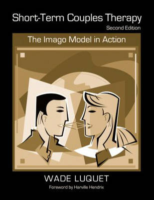 Short-Term Couples Therapy: The Imago Model in Action (Paperback)