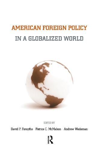 American Foreign Policy in a Globalized World (Hardback)