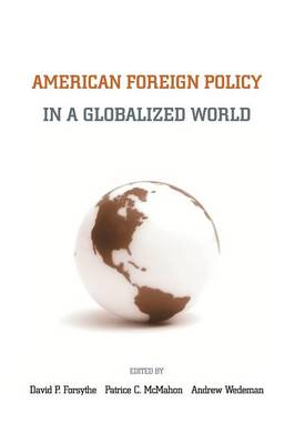 American Foreign Policy in a Globalized World (Paperback)