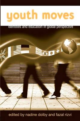 Youth Moves: Identities and Education in Global Perspective - Critical Youth Studies (Paperback)