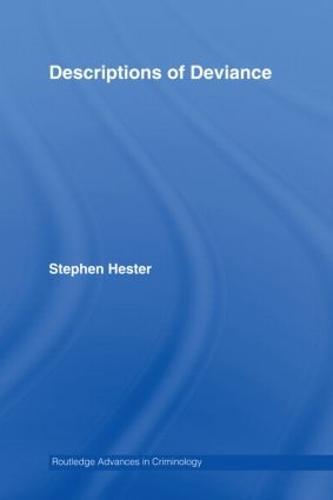Descriptions of Deviance - Routledge Advances in Criminology (Hardback)