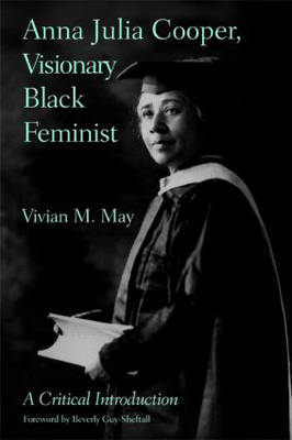 Anna Julia Cooper, Visionary Black Feminist: A Critical Introduction (Paperback)