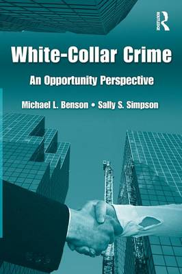 White Collar Crime: An Opportunity Perspective - Criminology and Justice Studies (Paperback)