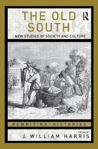 The Old South: New Studies of Society and Culture - Rewriting Histories (Paperback)