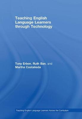 Teaching English Language Learners through Technology (Hardback)