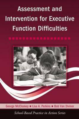 Assessment and Intervention for Executive Function Difficulties - School-Based Practice in Action (Paperback)