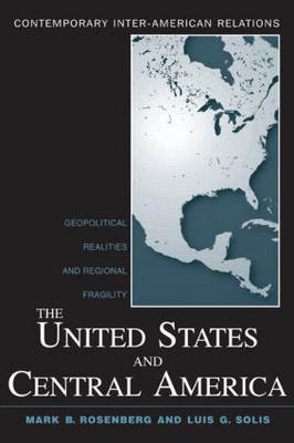 The United States and Central America: Geopolitical Realities and Regional Fragility (Paperback)