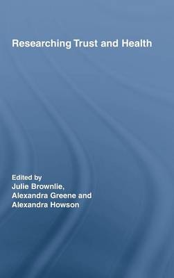 Researching Trust and Health - Routledge Studies in Health and Social Welfare (Hardback)