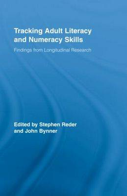 Tracking Adult Literacy and Numeracy Skills: Findings from Longitudinal Research - Routledge Research in Education (Hardback)