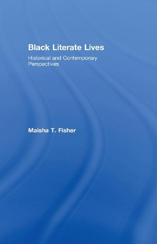 Black Literate Lives: Historical and Contemporary Perspectives - Critical Social Thought (Hardback)