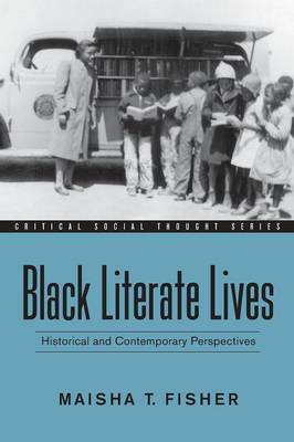 Black Literate Lives: Historical and Contemporary Perspectives - Critical Social Thought (Paperback)