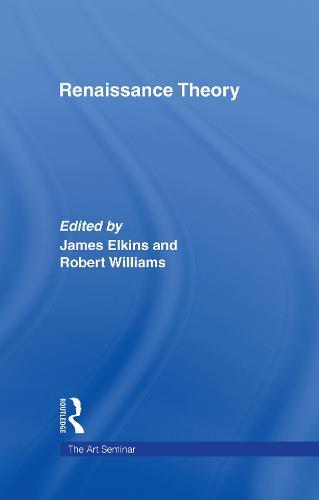 Renaissance Theory - The Art Seminar (Hardback)