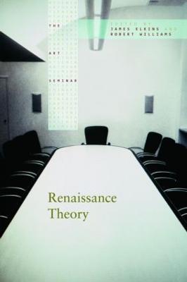 Renaissance Theory - The Art Seminar (Paperback)