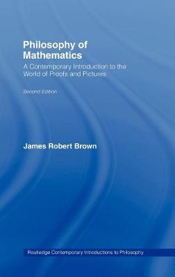 Philosophy of Mathematics: A Contemporary Introduction to the World of Proofs and Pictures - Routledge Contemporary Introductions to Philosophy (Hardback)