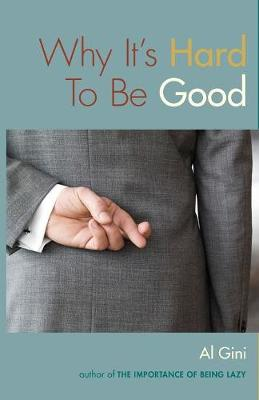 Why It's Hard To Be Good (Paperback)