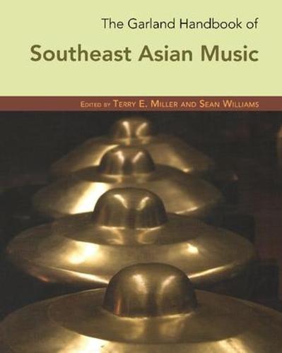 The Garland Handbook of Southeast Asian Music (Paperback)