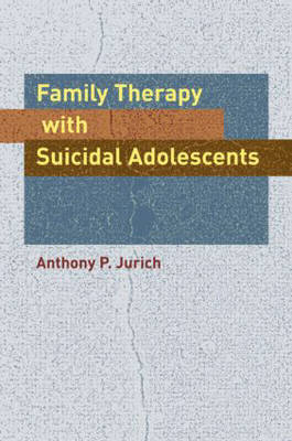 Family Therapy with Suicidal Adolescents (Hardback)