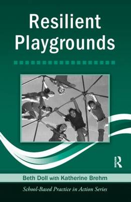 Resilient Playgrounds - School-Based Practice in Action (Paperback)