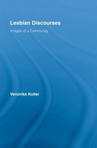 Lesbian Discourses: Images of a Community (Hardback)