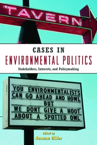 Cases in Environmental Politics: Stakeholders, Interests, and Policymaking (Paperback)