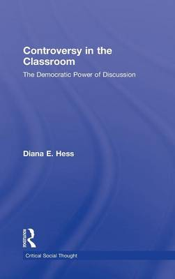 Controversy in the Classroom: The Democratic Power of Discussion - Critical Social Thought (Hardback)