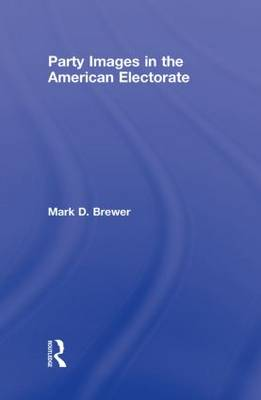 Party Images in the American Electorate (Hardback)