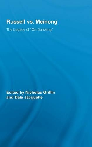 "Russell vs. Meinong: The Legacy of ""On Denoting"" - Routledge Studies in Twentieth-Century Philosophy (Hardback)"