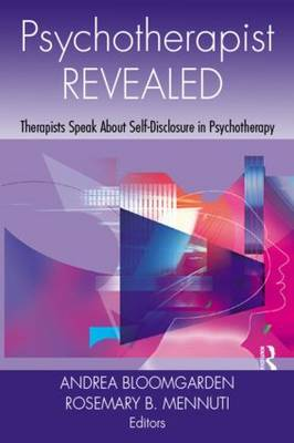 Psychotherapist Revealed: Therapists Speak About Self-Disclosure in Psychotherapy (Hardback)