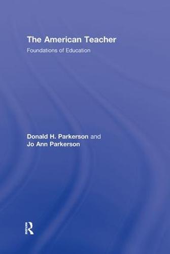 The American Teacher: Foundations of Education (Hardback)