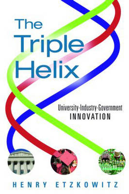 The Triple Helix: University-Industry-Government Innovation in Action (Paperback)