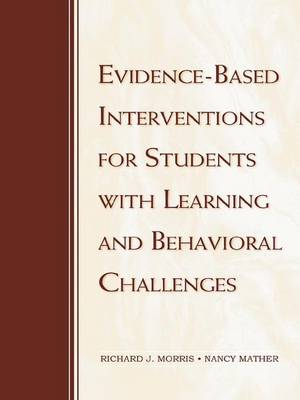 Evidence-Based Interventions for Students with Learning and Behavioral Challenges (Hardback)