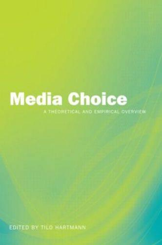 Media Choice: A Theoretical and Empirical Overview (Paperback)