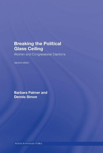 Breaking the Political Glass Ceiling: Women and Congressional Elections (Hardback)
