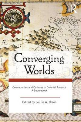 Converging Worlds: Communities and Cultures in Colonial America, A Sourcebook (Paperback)
