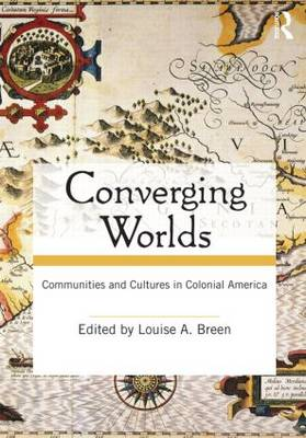Converging Worlds: Communities and Cultures in Colonial America (Paperback)