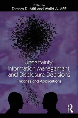 Uncertainty, Information Management, and Disclosure Decisions: Theories and Applications (Paperback)