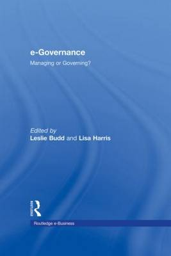 e-Governance: Managing or Governing? - Routledge eBusiness (Hardback)