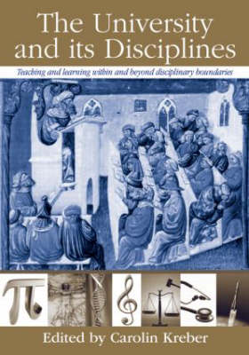 The University and its Disciplines: Teaching and Learning within and beyond disciplinary boundaries (Paperback)
