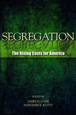 Segregation: The Rising Costs for America (Paperback)
