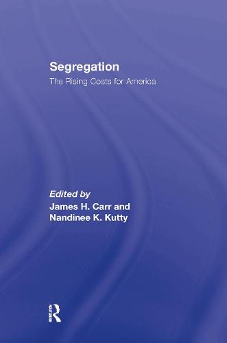 Segregation: The Rising Costs for America (Hardback)