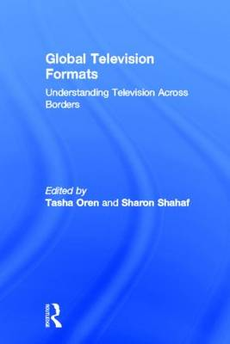 Global Television Formats: Understanding Television Across Borders (Hardback)
