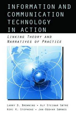 Information and Communication Technologies in Action: Linking Theories and Narratives of Practice - Routledge Communication Series (Paperback)