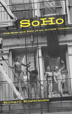 SoHo: The Rise and Fall of an Artist's Colony (Hardback)
