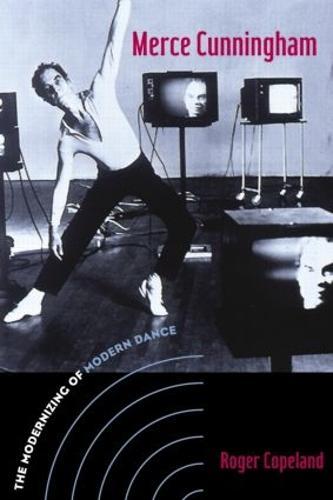 Merce Cunningham: The Modernizing of Modern Dance (Paperback)