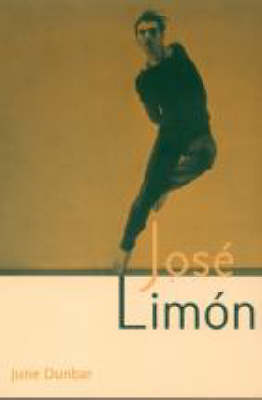 Jose Limon: An Artist Re-viewed - Choreography and Dance Studies Series (Paperback)