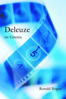 Deleuze on Cinema - Deleuze and the Arts (Paperback)